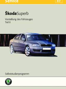 SSP 047 Skoda Superb – Vorstellung des Fahrzeuges Teil II