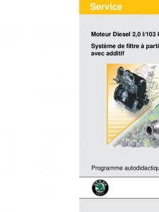 SSP 060 Moteur Diesel 2,0 l 103 kW 2V Système de fi ltre à particule pour gazole avec additif
